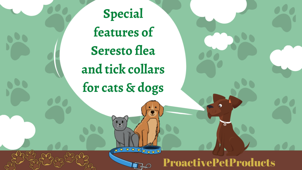 Special features of Seresto flea and tick collars for cats & dogs